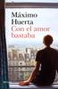 Máximo Huerta - Con el amor bastaba portada