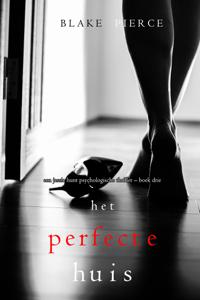 Het perfecte huis (Een Jessie Hunt Psychologische Thriller – Boek Drie) Boekomslag