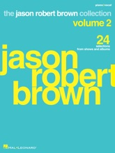 Jason Robert Brown Collection - Volume 2: 24 Selections From Shows And Albums