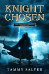Knight Chosen: The Shackled Verities (Book One)