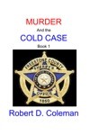 Murder And The Cold Case Book One