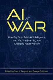 AI at War - Sam J. Tangredi & George Galdorisi by  Sam J. Tangredi & George Galdorisi PDF Download
