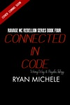 Connected In Code Ravage MC Rebellion Series Book Four Wrong Way  Hayden Trilogy