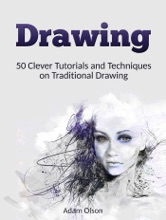 Drawing: 50 Clever Tutorials And Techniques On Traditional Drawing