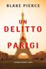 Blake Pierce - Un delitto a Parigi (Un anno in Europa – Libro 1) artwork