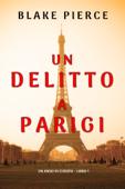 Un delitto a Parigi (Un anno in Europa – Libro 1)