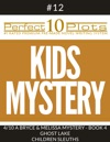 Perfect 10 Kids Mystery Plots 12-4 A BRYCE AND MELISSA MYSTERY - BOOK 4 GHOST LAKE  CHILDREN SLEUTHS