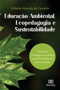 Educação Ambiental, Ecopedagogia e Sustentabilidade Book Cover