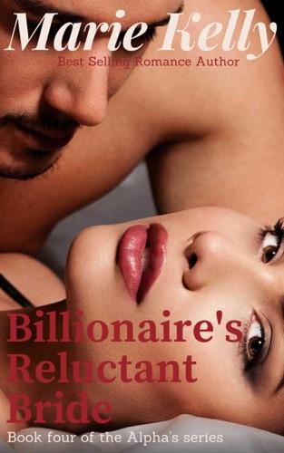 Marie Kelly - Billionaire's Reluctant Bride
