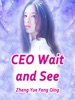 CEO, Wait And See