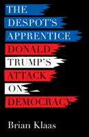 Brian Klaas & David Talbot - The Despot's Apprentice artwork