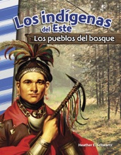 Los IndÌgenas Del Este: Los Pueblos Del Bosque