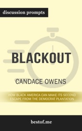 Blackout How Black America Can Make Its Second Escape From The Democrat Plantation By Candace Owens Discussion Prompts