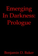 Emerging In Darkness: Prologue