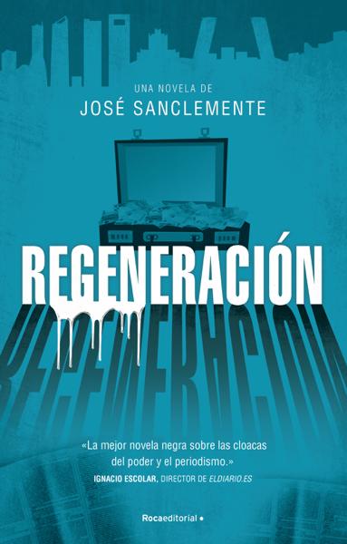 Regeneración by José Sanclemente