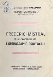 Download and Read Online Frédéric Mistral et le problème de l'orthographe provençale