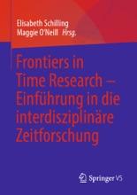 Frontiers In Time Research – Einführung In Die Interdisziplinäre Zeitforschung