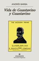 Andrés Barba - Vida de Guastavino y Guastavino artwork