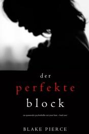 Download Der Perfekte Block (Ein spannender Psychothriller mit Jessie Hunt – Band Zwei)