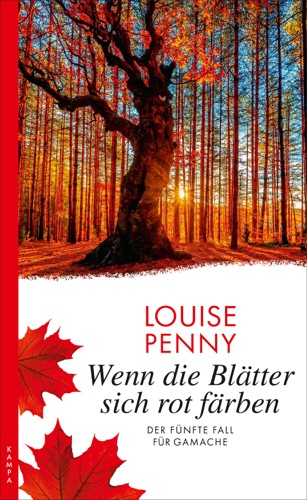Louise Penny - Wenn die Blätter sich rot färben