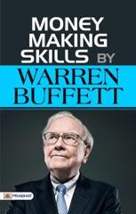 Money Making Skills By Warren Buffet (Warren Buffett Investment Strategy Book)