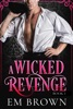 A Wicked Revenge, Book 1 (formerly Punishing Miss Primrose)