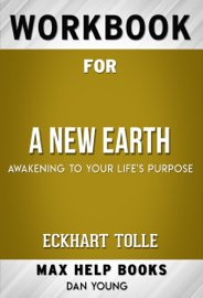 A New Earth by Eckhart Tolle (Max Help Workbooks)