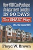 How You Can Purchase An Apartment Complex In 90 Days The Smart Way (Yes, that Means You!)