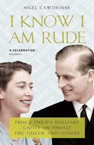 Prince Philip: I Know I am Rude, But I Like It Book Cover