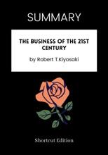 SUMMARY - The Business Of The 21St Century By Robert T.Kiyosaki