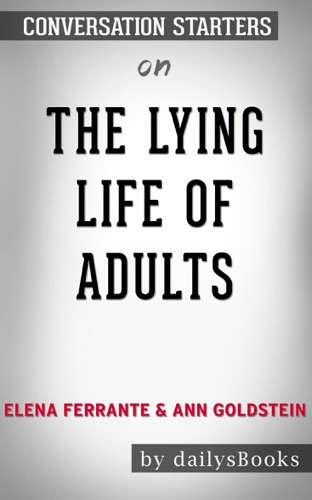 DailysBooks - The Lying Life of Adults by Elena Ferrante & Ann Goldstein: Conversation Starters
