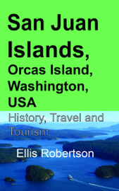 San Juan Islands, Orcas Island, Washington, USA: History, Travel and Tourism