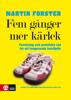 Martin Forster - Fem gånger mer kärlek bild
