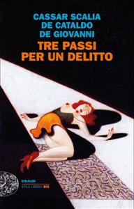 Tre passi per un delitto di Giancarlo De Cataldo, Maurizio De Giovanni & Cristina Cassar Scalia Copertina del libro