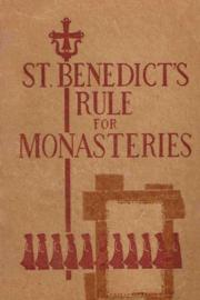 St. Benedict's Rule for Monasteries