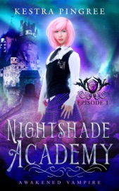 Nightshade Academy Episode 1 Awakened Vampire