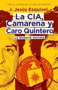 La CIA, Camarena y Caro Quintero Book Cover