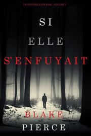 Si elle s'enfuyait (Un mystère Kate Wise—Volume 5) Par Si elle s'enfuyait (Un mystère Kate Wise—Volume 5)