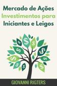 Mercado de Ações Investimentos para Iniciantes e Leigos Book Cover