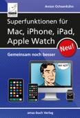 Superfunktionen für Mac, iPhone, iPad und  Apple Watch