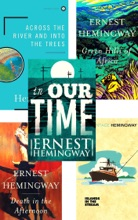 Ernest Hemingway Collection 5 Books Set 2:In Our Time, Green Hills Of Africa, Death In The Afternoon, Islands In The Stream, Across The River And Into The Trees.