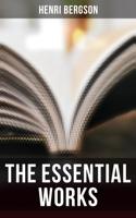 Henri Bergson - The Essential Works of Henri Bergson artwork