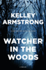 Kelley Armstrong - Watcher in the Woods artwork