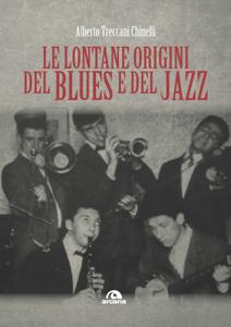 Le lontane origini del blues e del jazz Copertina del libro