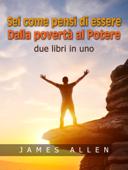 Sei come pensi di essere - Dalla povertà al Potere Book Cover