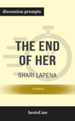 The End of Her: A Novel by Shari Lapena (Discussion Prompts)