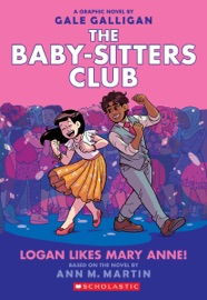 Logan Likes Mary Anne The Baby Sitters Club Graphic Novel 8
