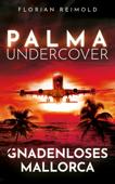 Download and Read Online Palma Undercover - Gnadenloses Mallorca