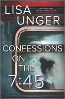 Confessions on the 7:45: A Novel book cover