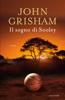 John Grisham - Il sogno di Sooley artwork
